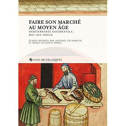 Faire son marché au Moyen Age : Méditerranée occidentale, XIIIe-XVIe siècle