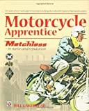 Motorcycle Apprentice: Matchless - In Name and Reputation!