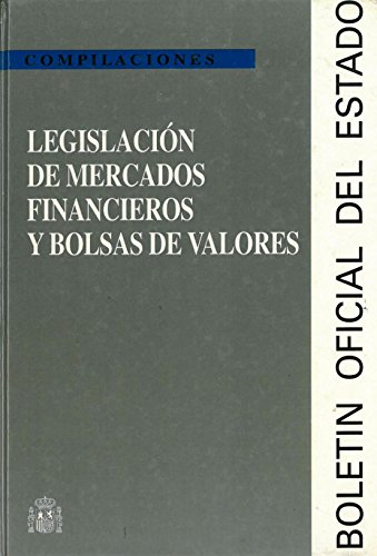 Legislación de mercados financieros y bolsas de valores (Compilaciones) por J.R. Cano Rico