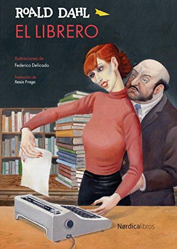 El librero (Ilustrados) por Roald Dahl