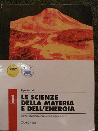 Le scienze della materia e dell'energia. Immagini della chimica e della fisica. Per gli Ist. Tecnici commerciali: 1
