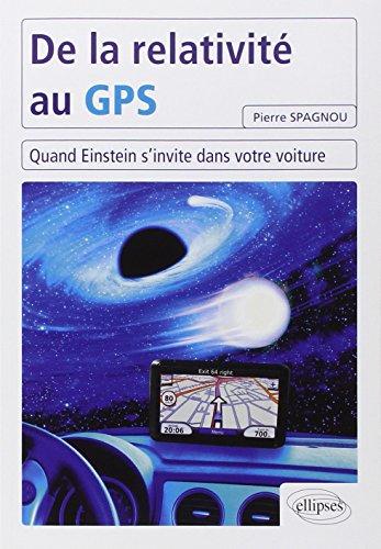De la relativit au GPS : Quand Einstein s'invite dans votre voiture