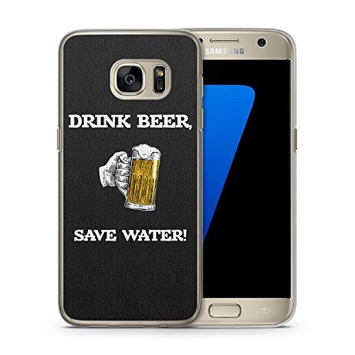 Drink Beer, Save Water - Handy Hülle für Samsung Galaxy S7 - Cover Hard Case Schutz Schale Fun Spruch Sprüche Bier Lustig