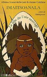 Imaitsoanala : La fille de l'oie sauvage