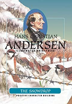 The Snowdrop (H.C. Andersen Illustrated Fairy Tales Book 1) (English Edition) par [Andersen, Hans Christian]
