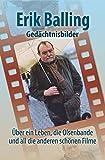 Erik Balling - Gedächtnisbilder: Über ein Leben, die Olsenbande und all die anderen schönen Filme
