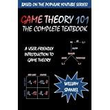 Game Theory 101: The Complete Textbook