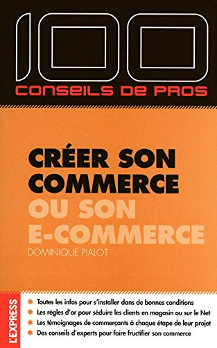 Créer son commerce et son E-commerce par Dominique Pialot
