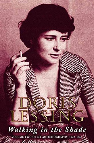 Walking in the Shade: Volume Two of My Autobiography, 1949–1962: Volume Two of My Autobiography, 1949-62 por Doris Lessing