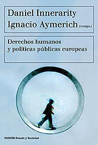 Derechos humanos y políticas públicas europeas par Daniel Innerarity