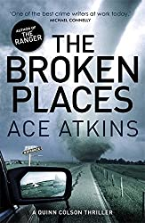 The Broken Places (Quinn Colson) by Ace Atkins (2014-09-18)