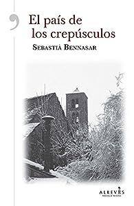 El país de los crepúsculos par Sebastia Bennasar