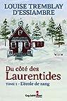 Du côté des Laurentides, tome 1 : L'école de rang par Tremblay-d'Essiambre