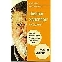 """Dietmar Schönherr """"Von den phantastischen Abenteuern des Raumschiffes Orion zu ... Wünsch Dir Was"""": Die Biografie"""