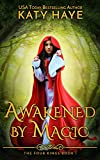 Awakened by Magic (The Four Kings Book 1) by Katy Haye