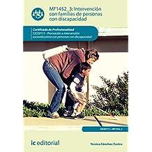 Intervención con familias de personas con discapacidad. ssce0111 - promoción e intervención socioeducativa con personas con discapacidad