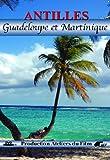 Antilles : Guadeloupe et Martinique [Francia] [DVD]