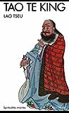 Tao Te King : Le livre de la voie et de la vertu