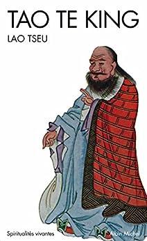 Tao Te King : Le livre de la voie et de la vertu par [Lao-Tseu, Ma Kou]