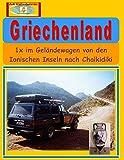Griechenland: 1x im Geländewagen von den Ionischen Inseln nach Chalkidiki