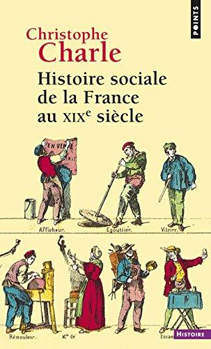 Histoire sociale de la France au XIXe siècle par Christophe Charle