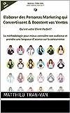 Telecharger Livres Elaborer des Personas Marketing qui Convertissent Boostent vos Ventes La methodologie pour mieux connaitre son audience et prendre une longueur d avance sur ses concurrents (PDF,EPUB,MOBI) gratuits en Francaise