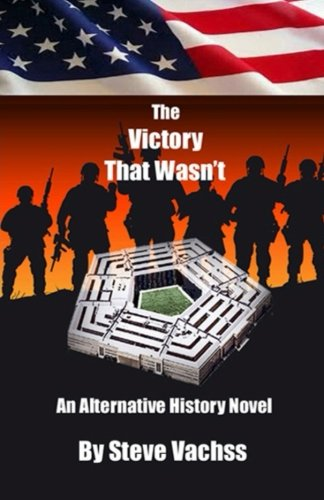 The Victory That Wasn't: An Alternate History of Secrets That Changed America's Destiny (Secret Destiny Of America)