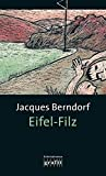Eifel-Filz. Der dritte Eifel-Krimi mit Siggi Baumeister - Jacques Berndorf