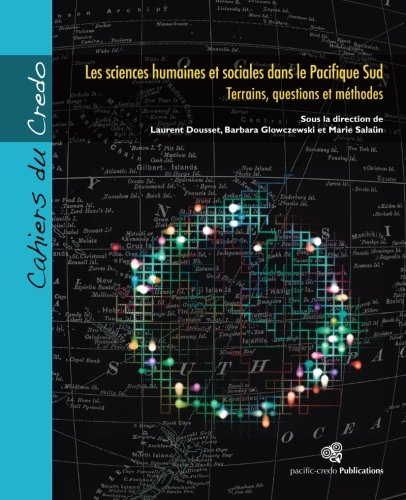 Les sciences humaines et sociales dans le Pacifique Sud: Terrains, questions et méthodes