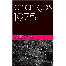 crianças 1975 (Portuguese Edition)