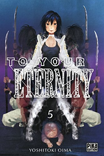 To your eternity (5) : To your eternity