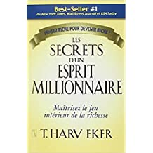 Les secrets d'un esprit millionnaire: (Résumé du livre de T.Harv Eker)