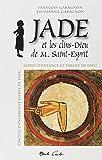 Jade et les clins-dieu de M. Saint-Esprit : Esprit d'enfance et parole de Dieu