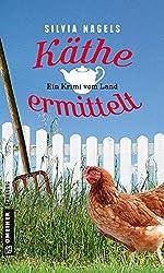 Käthe ermittelt: Ein Krimi vom Land (Kriminalromane im GMEINER-Verlag)