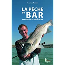La pêche du bar aux appâts et aux leurres