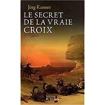 Le Secret de la Vraie Croix