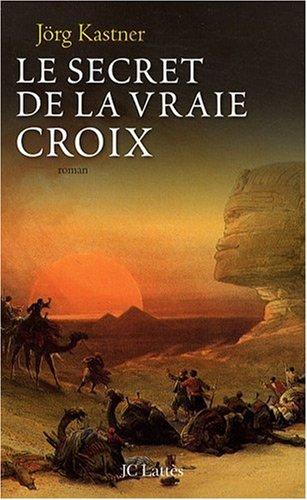 Le Secret De La Vraie Croix [Pdf/ePub] eBook