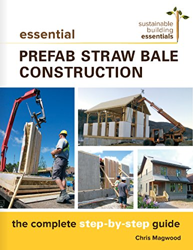 Essential Prefab Straw Bale Construction: The Complete Step-by-Step Guide (Sustainable Building Essentials Series) - Sip-serie
