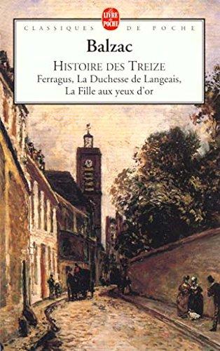 Histoire des Treize - Ferragus - La Duchesse de Langeais - La Fille aux yeux d'or