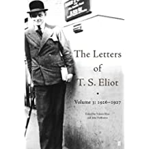 The Letters of T. S. Eliot Volume 3: 1926-1927 (English Edition)