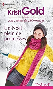 Un Noël plein de promesses : Série Les secrets du Mississippi, vol. 2