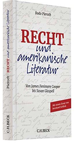 Recht und amerikanische Literatur: Von James Fenimore Cooper bis Susan Glaspell