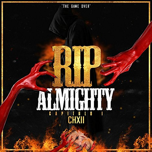 The Game Over: R.I.P Almighty, Capitulo I