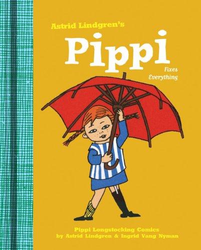 PIPPI LONGSTOCKING 02 FIXES EVERYTHING HC (Pippi Longstocking Comics)