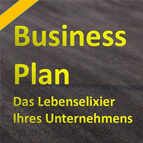 Buchseite und Rezensionen zu 'Der Businessplan: Das Lebenselixier Ihres Unternehmens' von Henning Glaser