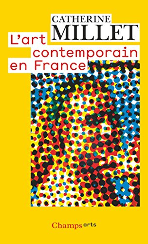 L'art contemporain en France par Catherine Millet