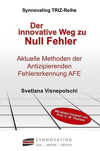 Der innovative Weg zu Null Fehler: Aktuelle TRIZ-Methoden der Antizipierenden Fehler Erkennung AFE thumbnail