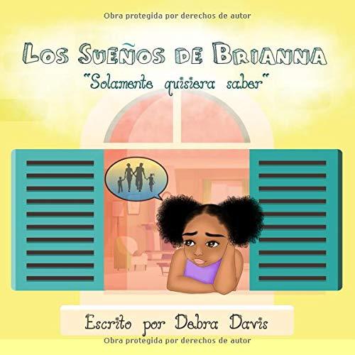 Los Suenos de Brianna: Solamente quisiera saber par Debra Davis