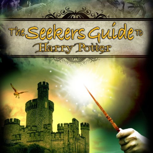 The Seeker's Guide to Harry Potter - Audible Audio Edition - of the DVD by Reality Films Athena Radio