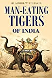 #5: Man-eating Tigers of India: True Life Hunting Stories of an English Big Game Hunter  [Illustrated] (1891)